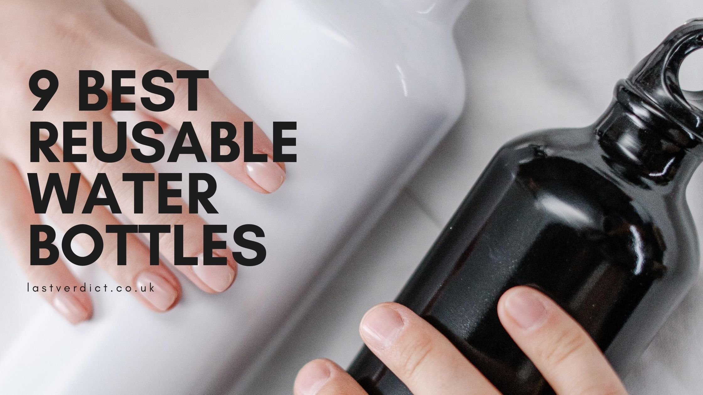 9 Best Reusable Water Bottles